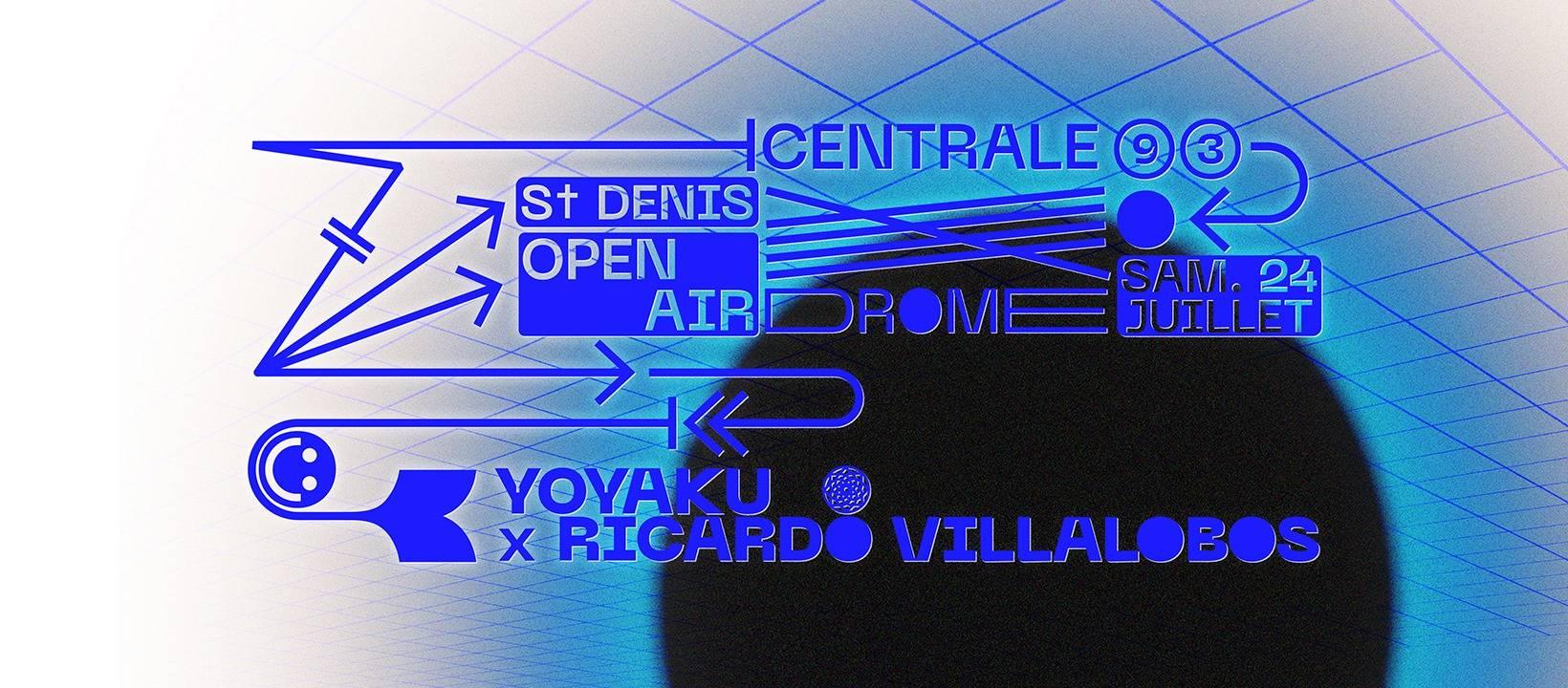 Centrale93 Open Air: Yoyaku x Ricardo Villalobos