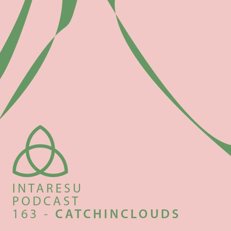 Intaresu Podcast 163 – catchinclouds
